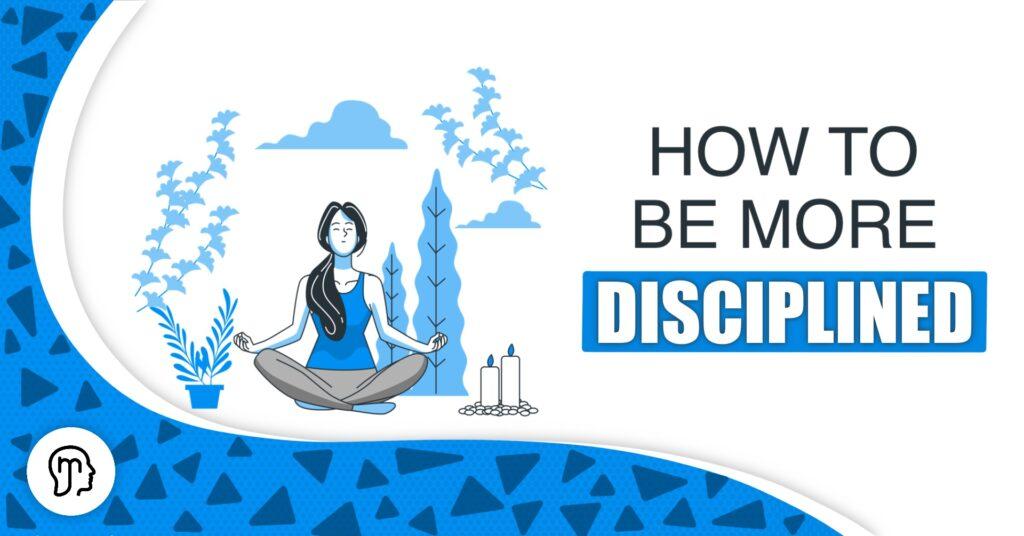 How To Improve Your Self Discipline – Build Self Discipline