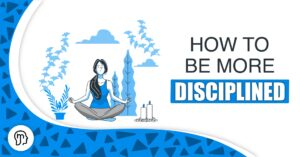 how to improve your self discipline